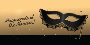 Masquerade at the Mansion